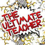 The Ultimate Teacher - Comic book style text.