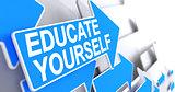 Educate Yourself - Inscription on the Blue Arrow. 3D.
