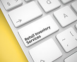 Retail Inventory Services on the White Keyboard Button. 3D.