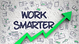 Work Smarter Drawn on Brick Wall.