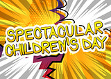Spectacular Children's Day - Comic book style word.
