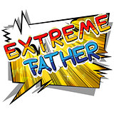 Extreme Father - Comic book style word.