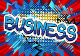 Business - Comic book style word.