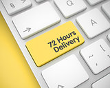 72 Hours Delivery - Inscription on Yellow Keyboard Key. 3D.