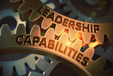Leadership Capabilities on Golden Gears. 3D Illustration.
