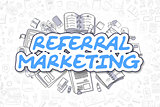Referral Marketing - Cartoon Blue Text. Business Concept.