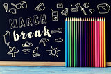 the text march break written in a chalkboard