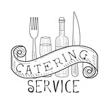 Best Catering Service Hand Drawn Black And White Sign With Fork, Knife, Wine Bottle And Glass Design Template With Calligraphic Text