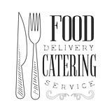 Best Catering And Food Delivery Service Hand Drawn Black And White Sign Design Template With Calligraphic Text