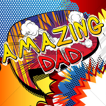 Amazing Dad - Comic book style word.