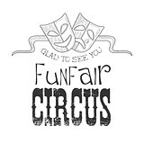 Hand Drawn Monochrome Vintage Circus Show Promotion Sign With Symbolical Masks In Pencil Sketch Style With Calligraphic Text