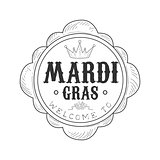Hand Drawn Monochrome Welcome To Mardi Gras Event Vintage Promotion Sign In Pencil Sketch Style With Calligraphic Text