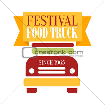Food Truck Cafe Food Festival Promo Sign, Colorful Vector Design Template With Vehicle Silhouette And Yellow Ribbon