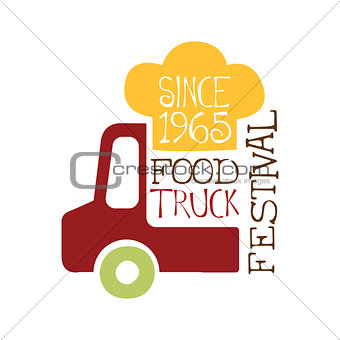 Food Truck Cafe Food Festival Promo Sign, Colorful Vector Design Template With Vehicle And Cooking Hat Silhouette