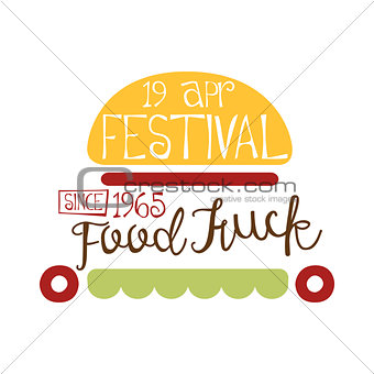 Food Truck Cafe Food Festival Promo Sign, Colorful Vector Design Template With Burger Vehicle Silhouette