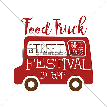 Food Truck Street Cafe Food Festival Promo Sign, Colorful Vector Design Template With Vehicle Silhouette