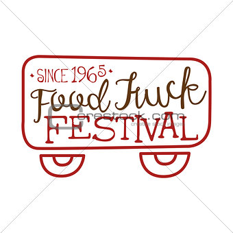 Food Truck Cafe Food Festival Promo Sign, Colorful Vector Design Template With Frame In Shape Of Vehicle Silhouette