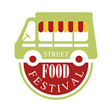 Street Food Truck Cafe Food Festival Promo Sign, Colorful Vector Design Template With Vehicle Silhouette