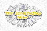 Try Something New - Cartoon Yellow Word. Business Concept.