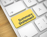 Summary Statement - Text on Yellow Keyboard Keypad. 3D.