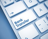 Bank Transfer - Message on the  Keyboard Key. 3D.