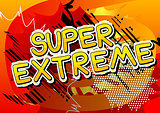 Super Extreme - Comic book style word.