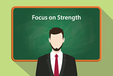 focus on strength white text illustration with a beard man wearing black suit standing in front of green chalk board