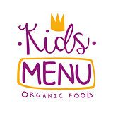 Kids Organic Food, Cafe Special Menu For Children Colorful Promo Sign Template With Purple Text And Crown