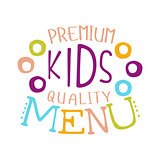 Premium Quality Kids Food, Cafe Special Menu For Children Colorful Promo Sign Template With Text And Bubbles
