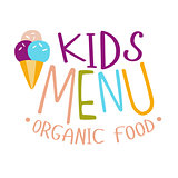 Kids Organic Food, Cafe Special Menu For Children Colorful Promo Sign Template With Text With Ice-Cream Cone