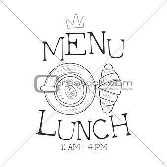 Cafe Lunch Menu Promo Sign In Sketch Style With Croissant And Coffee, Design Label Black And White Template