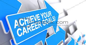Achieve Your Career Goals - Inscription on the Blue Pointer. 3D.