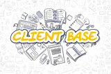 Client Base - Cartoon Yellow Text. Business Concept.