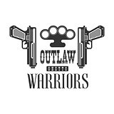 Criminal Outlaw Street Club Black And White Sign Design Template With Text, Guns And Brass Knuckles