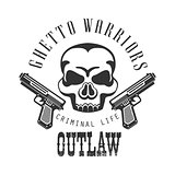 Criminal Outlaw Street Club Black And White Sign Design Template With Text, Pistols And Scull