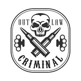 Criminal Outlaw Street Club Black And White Sign Design Template With Text, Crossed Bullets And Scull