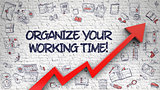 Organize Your Working Time Drawn on White Brick Wall.