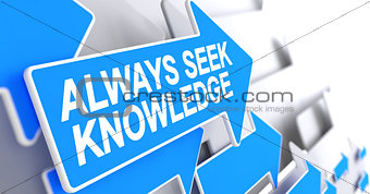 Always Seek Knowledge - Label on the Blue Arrow. 3D.