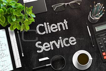 Client Service Concept on Black Chalkboard. 3D Rendering.