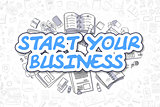 Start Your Business - Cartoon Blue Text. Business Concept.