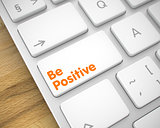 Be Positive - Message on White Keyboard Key. 3D.