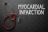 Myocardial Infarction - Text on Chalkboard. 3D Illustration.