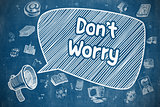 Dont Worry - Doodle Illustration on Blue Chalkboard.