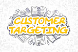 Customer Targeting - Doodle Yellow Word. Business Concept.