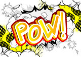 Pow! - Comic book style expression.