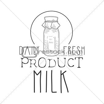 Daily Fresh Milk Product Promo Sign In Sketch Style With Milk Bottle, Design Label Black And White Template