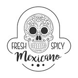 Restaurant Fresh And Spicy Mexican Food Menu Promo Sign In Sketch Style With Scull , Design Label Black And White Template