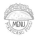 Restaurant Mexican Food Menu Promo Sign In Sketch Style With Quesadilla Wrap , Design Label Black And White Template