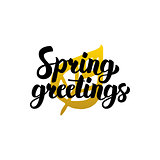 Spring Greetings Handwritten Lettering