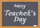 Happy Teachers Day. Text lettering Chalk on blackboard